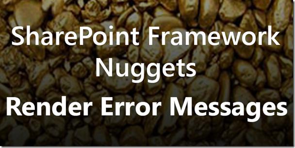 SharePoint Framework Nuggets - Render error messages