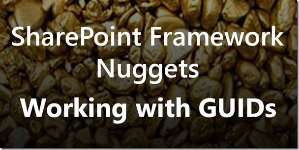 SharePoint Framework Nuggets - GUIDs