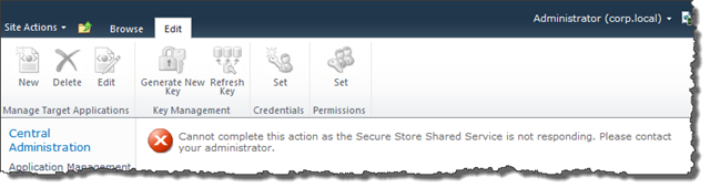Cannot complete this action as the Secure Store Shared Service is not responding. Please contact your administrator.